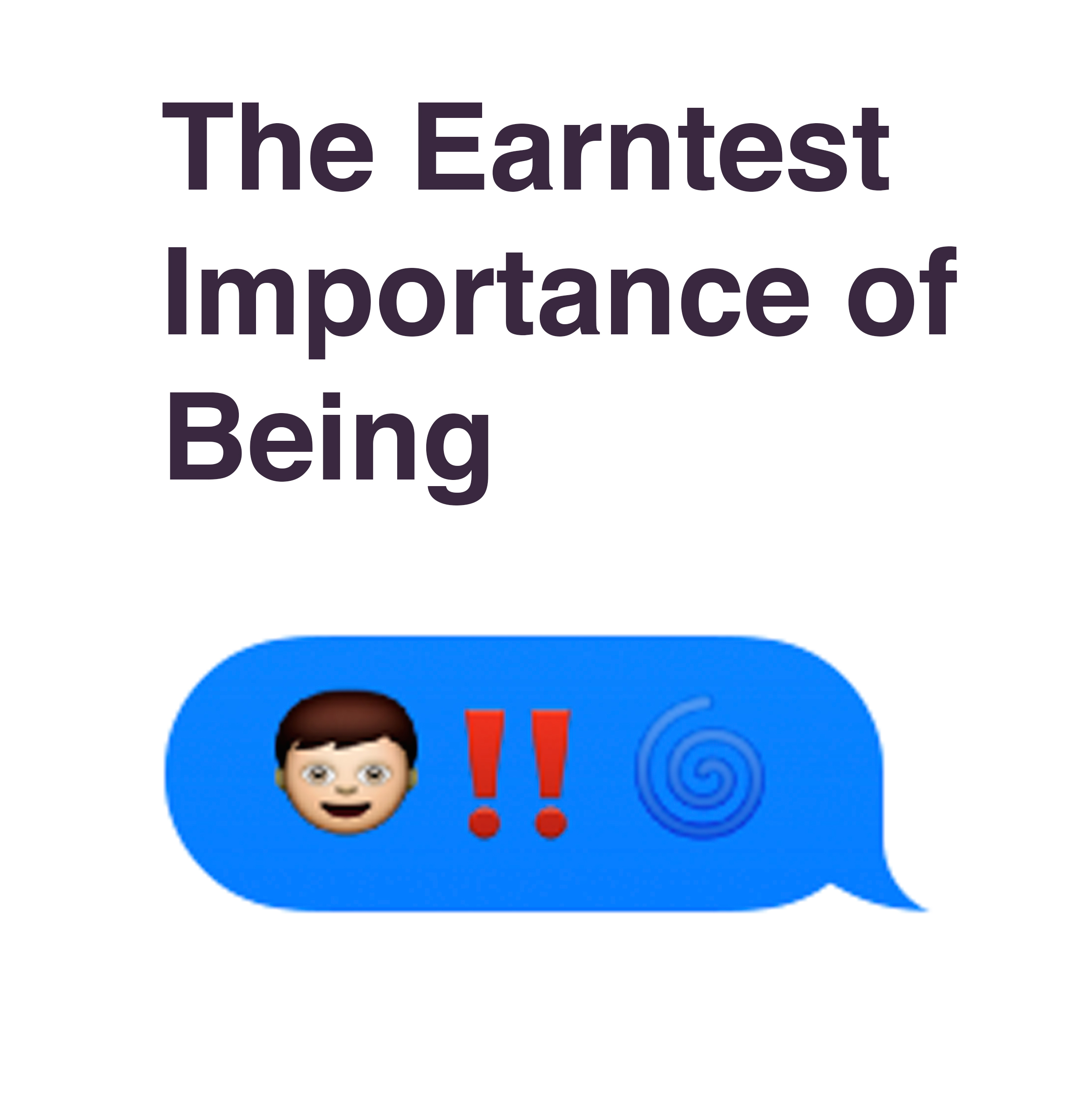 The Earnest Importance of Being